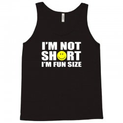 i'm not short i'm fun size Tank Top | Artistshot
