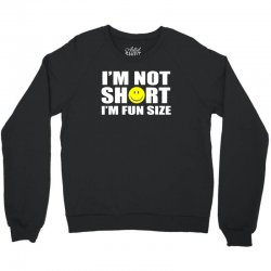 i'm not short i'm fun size Crewneck Sweatshirt | Artistshot