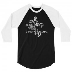 im not getting jiggy i have parkinsons 3/4 Sleeve Shirt   Artistshot