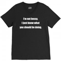 i'm not bossy i just know what you should be doing V-Neck Tee | Artistshot