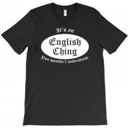 it's an english thing T-Shirt | Artistshot