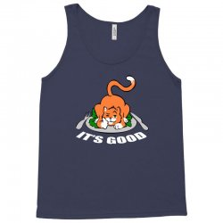 its good Tank Top | Artistshot