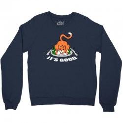its good Crewneck Sweatshirt | Artistshot
