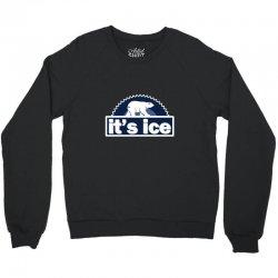 it's ice polar bear Crewneck Sweatshirt   Artistshot