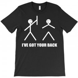 i've got your back T-Shirt | Artistshot