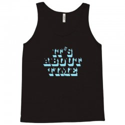 it's about time Tank Top | Artistshot