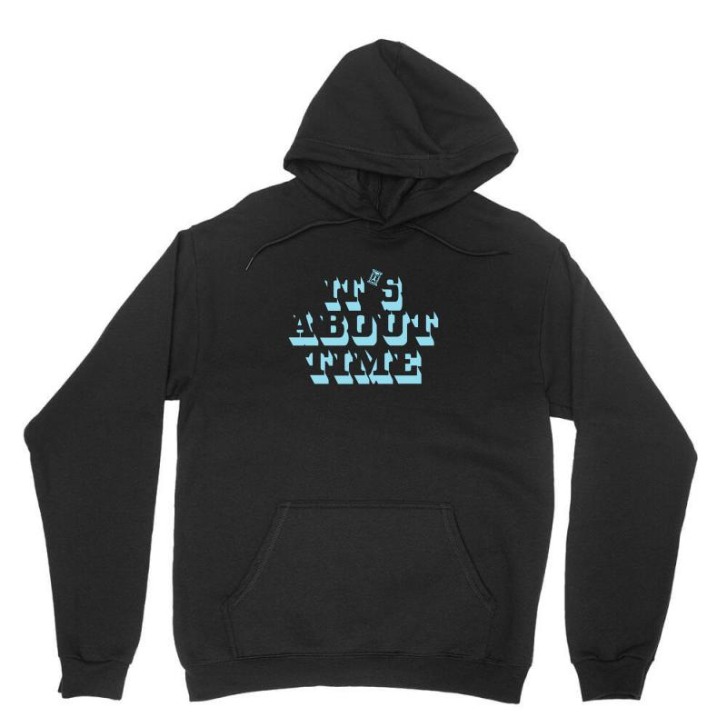 It's About Time Unisex Hoodie | Artistshot