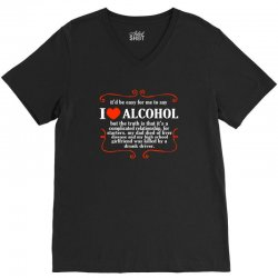 itd be easy for me to say i love alcohol V-Neck Tee   Artistshot
