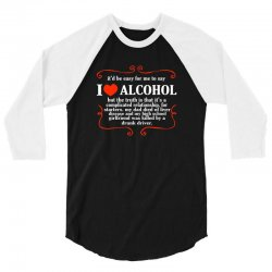 itd be easy for me to say i love alcohol 3/4 Sleeve Shirt   Artistshot