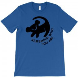 lion king remember who you are T-Shirt | Artistshot