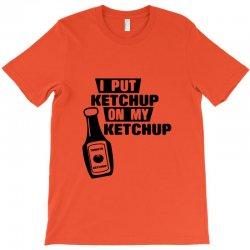 ketchup T-Shirt | Artistshot