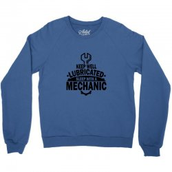 keep well lubricated sleep with a mechanic Crewneck Sweatshirt | Artistshot