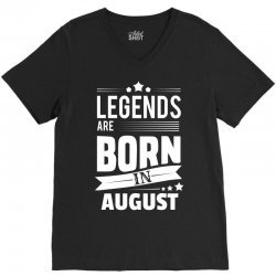 Legends Are Born In August V-Neck Tee | Artistshot