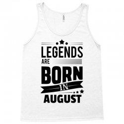 Legends Are Born In August Tank Top | Artistshot