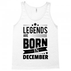 Legends Are Born In December Tank Top | Artistshot