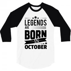 Legends Are Born In October 3/4 Sleeve Shirt | Artistshot