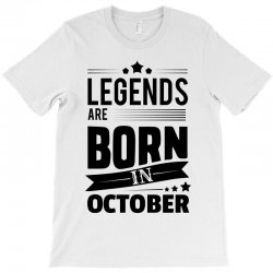 Legends Are Born In October T-Shirt | Artistshot