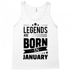Legends Are Born In January Tank Top   Artistshot