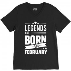 Legends Are Born In February V-Neck Tee | Artistshot