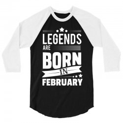 Legends Are Born In February 3/4 Sleeve Shirt | Artistshot