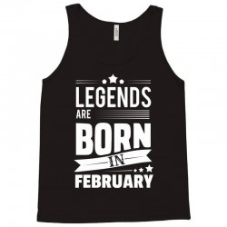 Legends Are Born In February Tank Top | Artistshot