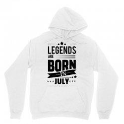 Legends Are Born In July Unisex Hoodie | Artistshot