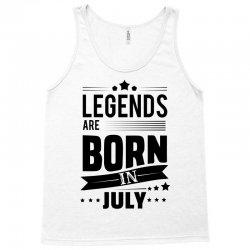 Legends Are Born In July Tank Top | Artistshot