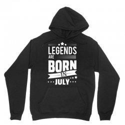 Legends Are Born In July Unisex Hoodie   Artistshot