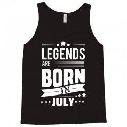 Legends Are Born In July Tank Top   Artistshot
