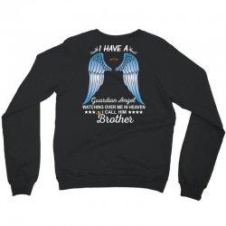 My Brother Is My Guardian Angel Crewneck Sweatshirt   Artistshot