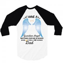 My Dad Is My Guardian Angel 3/4 Sleeve Shirt | Artistshot