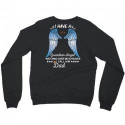 My Dad Is My Guardian Angel Crewneck Sweatshirt | Artistshot