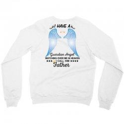 My Father Is My Guardian Angel Crewneck Sweatshirt   Artistshot