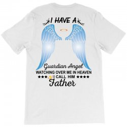 My Father Is My Guardian Angel T-Shirt   Artistshot