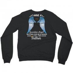 My Father Is My Guardian Angel Crewneck Sweatshirt | Artistshot