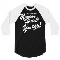 monday hates you too! 3/4 Sleeve Shirt | Artistshot