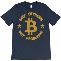 mo' bitcoin mo' problems T-Shirt | Artistshot