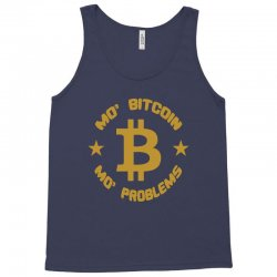 mo' bitcoin mo' problems Tank Top | Artistshot