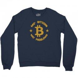 mo' bitcoin mo' problems Crewneck Sweatshirt | Artistshot