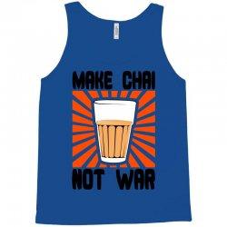 make chai not war Tank Top | Artistshot