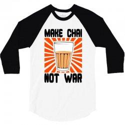 make chai not war 3/4 Sleeve Shirt | Artistshot
