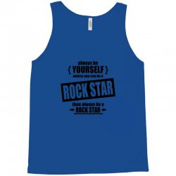 rock star be yourself unless Tank Top | Artistshot