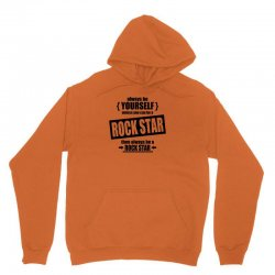 rock star be yourself unless Unisex Hoodie | Artistshot