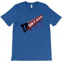 saw it again T-Shirt | Artistshot