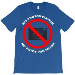 no photos please T-Shirt | Artistshot