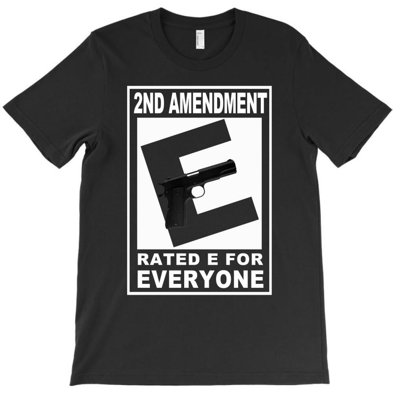 Second Amendment Rated E For Everyone T-shirt | Artistshot