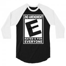 second amendment rated e for everyone 3/4 Sleeve Shirt | Artistshot
