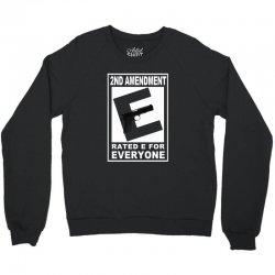 second amendment rated e for everyone Crewneck Sweatshirt | Artistshot