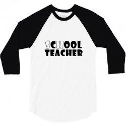 school teacher 3/4 Sleeve Shirt | Artistshot