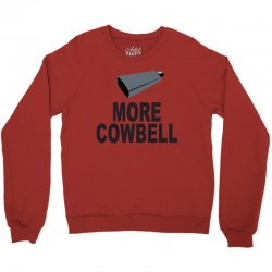 snl more cowbell Crewneck Sweatshirt   Artistshot